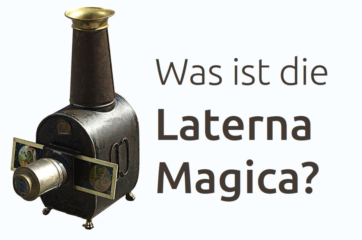 Was ist die Laterna Magica?